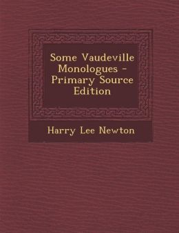 Some Vaudeville Monologues - Primary Source Edition