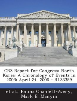 CRS Report for Congress: North Korea: A Chronology of Events in 2005: April 24, 2006 - RL33389