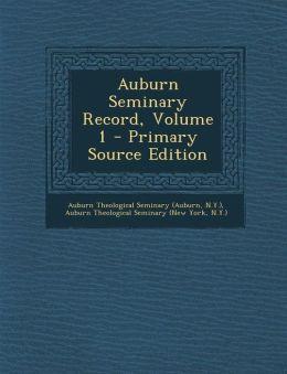 Auburn Seminary Record, Volume 1 - Primary Source Edition