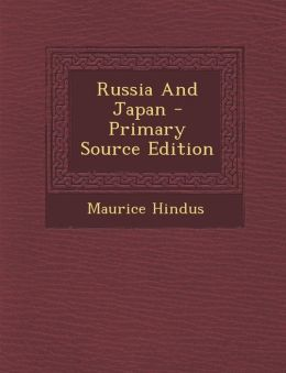 Russia And Japan - Primary Source Edition