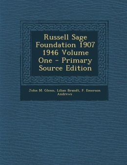 Russell Sage Foundation 1907 1946 Volume One - Primary Source Edition