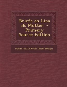 Briefe an Lina als Mutter. - Primary Source Edition