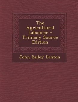 The Agricultural Labourer - Primary Source Edition