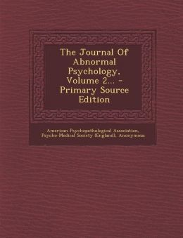 The Journal Of Abnormal Psychology, Volume 2... - Primary Source Edition