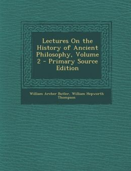 Lectures On the History of Ancient Philosophy, Volume 2 - Primary Source Edition