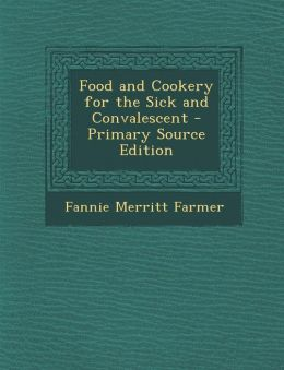Food and Cookery for the Sick and Convalescent - Primary Source Edition