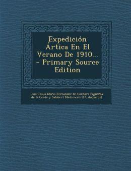 Expedicion Artica En El Verano de 1910... - Primary Source Edition