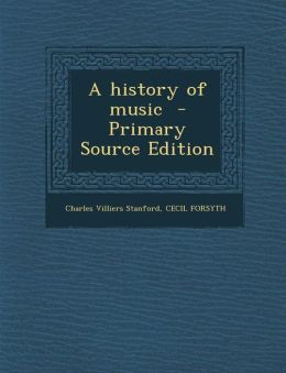 A history of music - Primary Source Edition