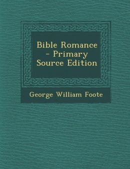 Bible Romance - Primary Source Edition