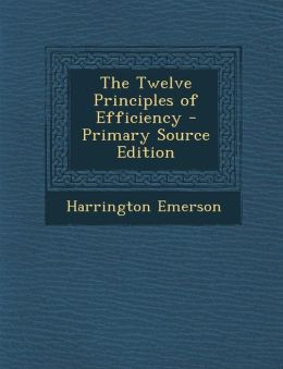 The Twelve Principles of Efficiency - Primary Source Edition