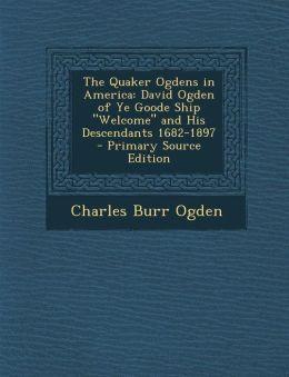 The Quaker Ogdens in America: David Ogden of Ye Goode Ship