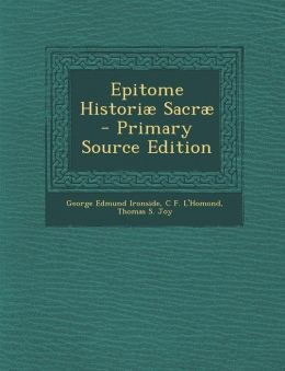 Epitome Histori Sacr - Primary Source Edition