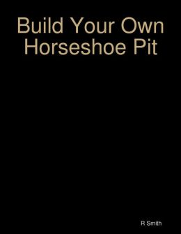 Build Your Own Horseshoe Pit