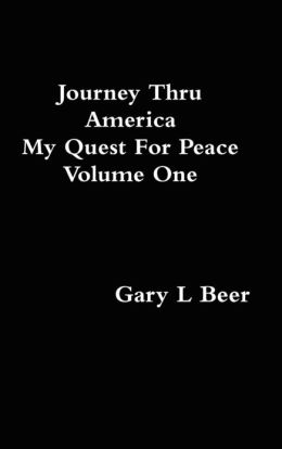 Journey Thru America My Quest For Peace Volume One