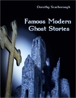 Famous Modern Ghost Stories (Illustrated)