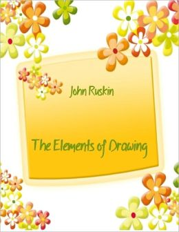 The Elements of Drawing (Illustrated)