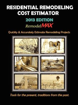 Residential Remodeling Cost Estimator 2013 Edition