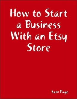 How to Start a Business With an Etsy Store