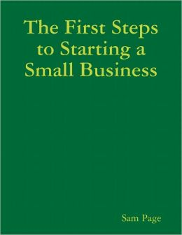 The First Steps to Starting a Small Business
