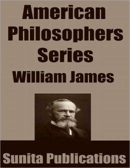 American Philosophers Series: William James
