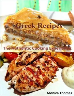 Greek Recipes: The Authentic Cooking Experience