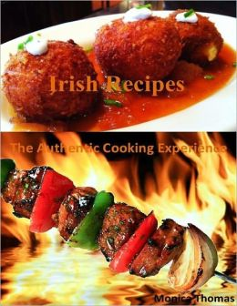 Irish Recipes: The Authentic Cooking Experience