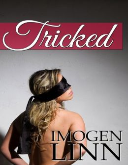 Tricked (Blindfolded, Tied & Gangbanged)