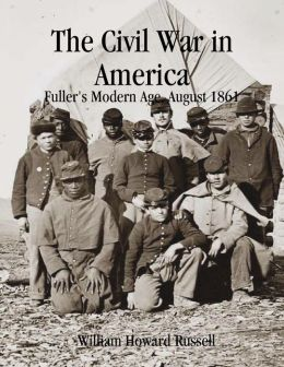 The Civil War in America: Fuller's Modern Age, August 1861