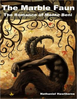 The Marble Faun: The Romance of Monte Beni