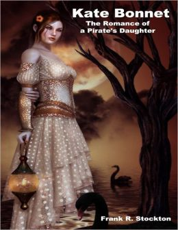 Kate Bonnet: The Romance of a Pirate's Daughter