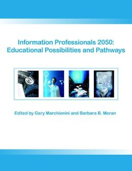 Information Professionals 2050: Educational Possibilities and Pathways