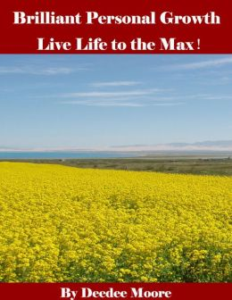 Brilliant Personal Growth - Live Life to the Max