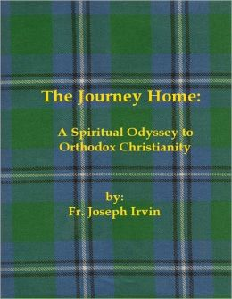 The Journey Home: A Spiritual Odyssey to Orthodox Christianity