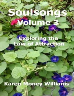 Soulsongs Volume 3: Exploring the Law of Attraction