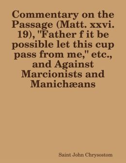 Commentary on the Passage (Matt. xxvi. 19),