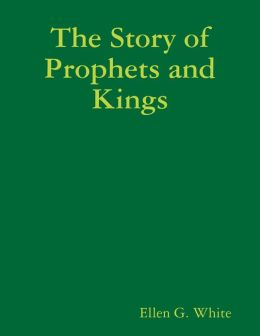 The Story of Prophets and Kings
