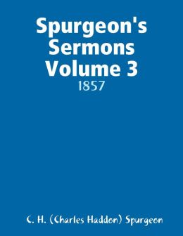 Spurgeon's Sermons Volume 3: 1857
