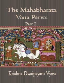 The Mahabharata Vana Parva: Part I