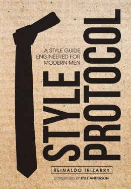 Style Protocol: A Style Guide Engineered for Modern Men