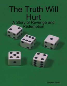 The Truth Will Hurt: A Story of Revenge and Redemption