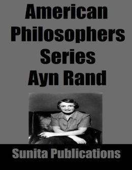 American Philosophers Series: Ayn Rand