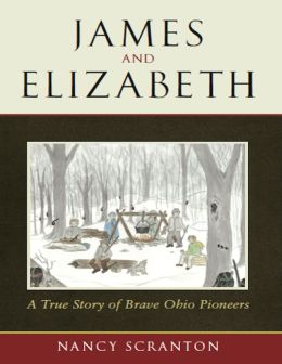 James and Elizabeth: A True Story of Brave Ohio Pioneers