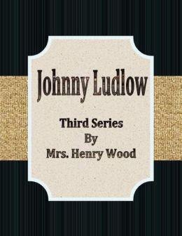 Johnny Ludlow: Third Series