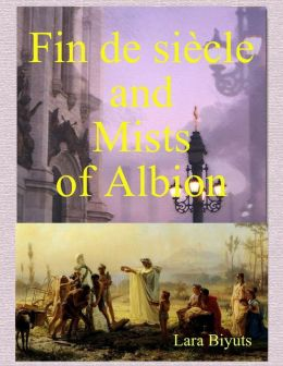 Fin de siècle and Mists of Albion