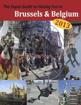 The Expat Guide to Having Fun in Brussels & Belgium
