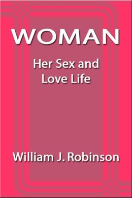 Woman: Her Sex and Love Life