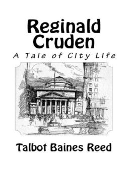 Reginald Cruden - A Tale of City Life