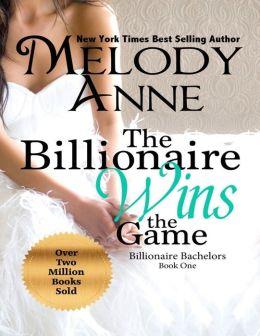 The Billionaire Wins the Game: Billionaire Bachelors - Book One