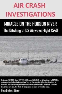 AIR CRASH INVESTIGATIONS MIRACLE ON THE HUDSON RIVER The Ditching of US Airways Flight 1549