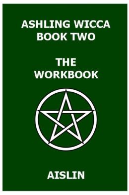 Ashling Wicca, Book Two: The Workbook